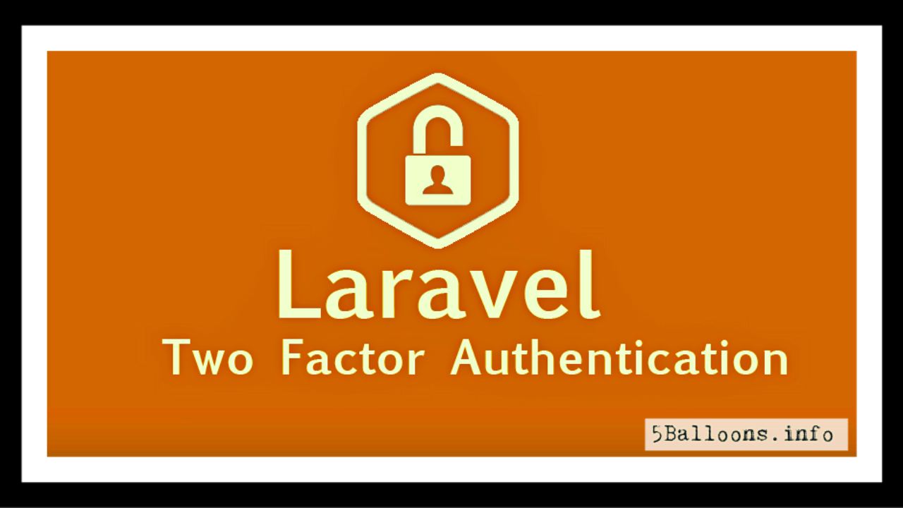 Two Factor Authentication in Laravel 5 with Google2FA – 5