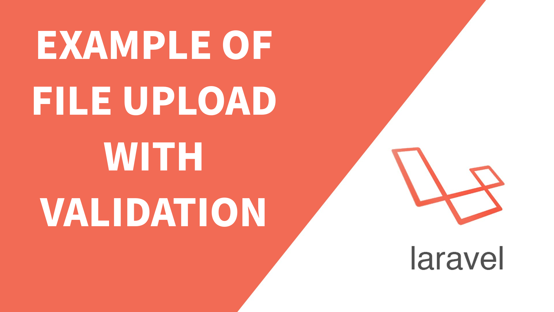 Example of File Upload with Validation in Laravel 5 6 – 5 Balloons