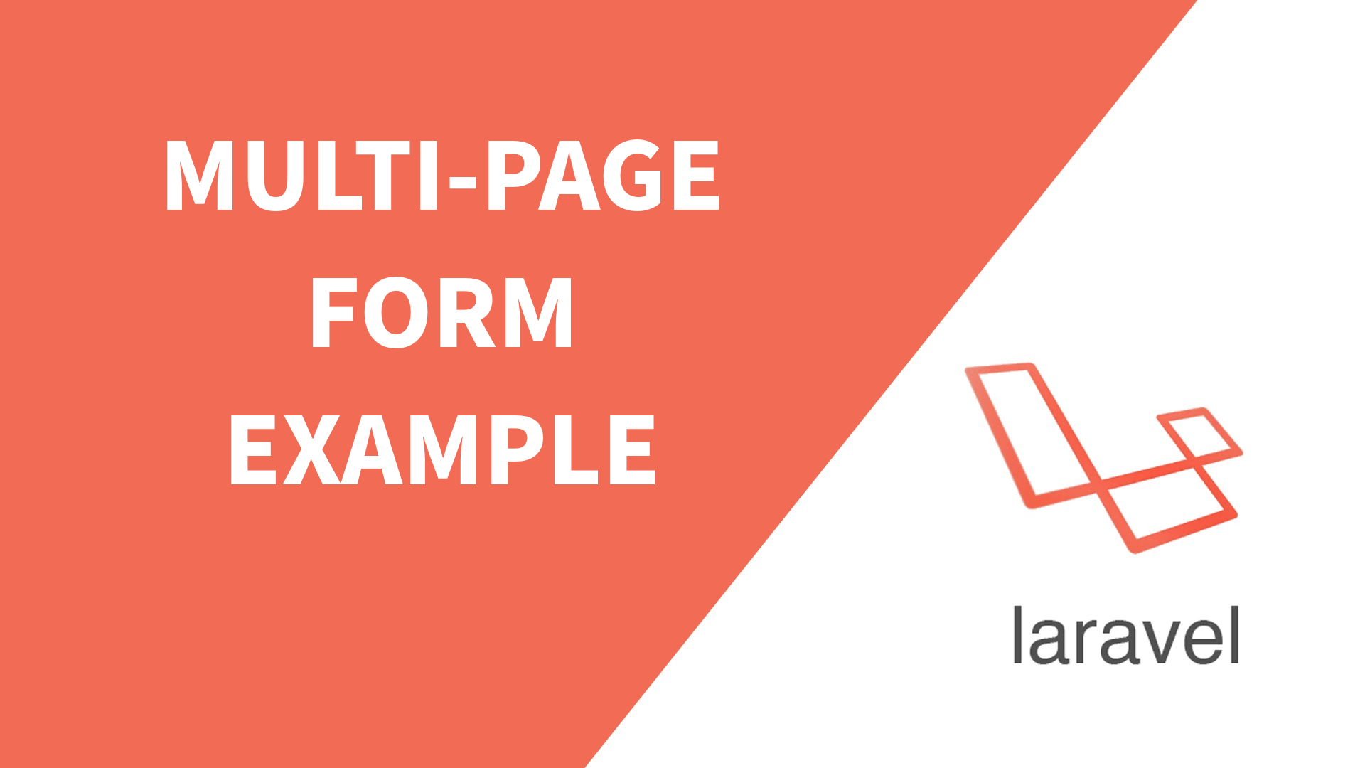 Tutorial : Multi Page / Step Form in Laravel with Validation